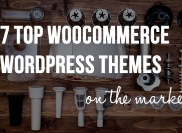 7 Top WooCommerce WordPress Themes on the Market + Why They're Best